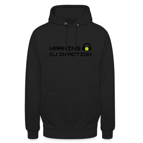 Warning DJ in Action - Hoodie unisex
