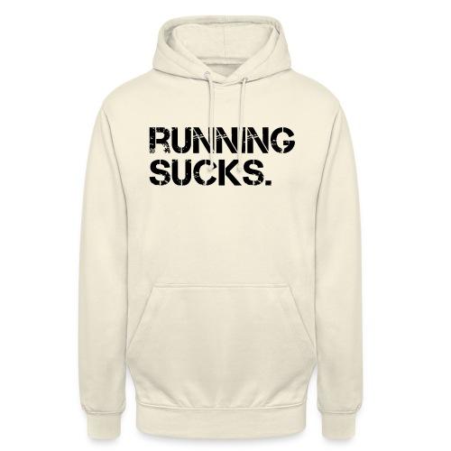 Running Sucks - Unisex Hoodie