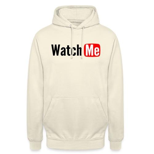 watch me - Sweat-shirt à capuche unisexe