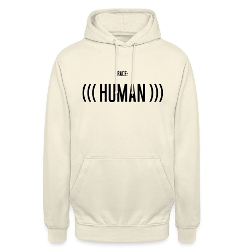 Race: (((Human))) - Unisex Hoodie