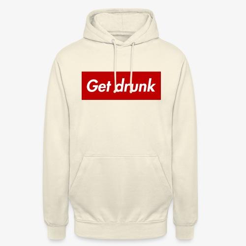 Get drunk - Unisex Hoodie