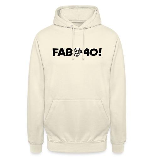 FAB AT 40! - Unisex Hoodie