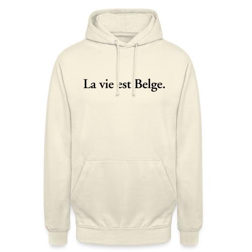 la vie est Belge - België Belgique - Sweat-shirt à capuche unisexe