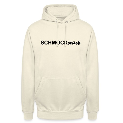 SCHMOCKstück - Unisex Hoodie