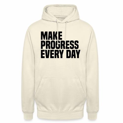 MAKE PROGRESS EVERY DAY - Unisex Hoodie