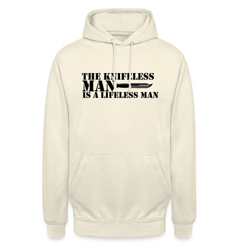 Knifeless Man Is A Lifeless Man - Luvtröja unisex