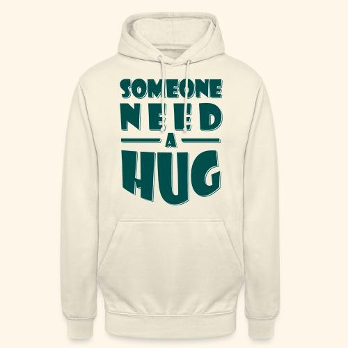 Someone need a hug - Unisex Hoodie