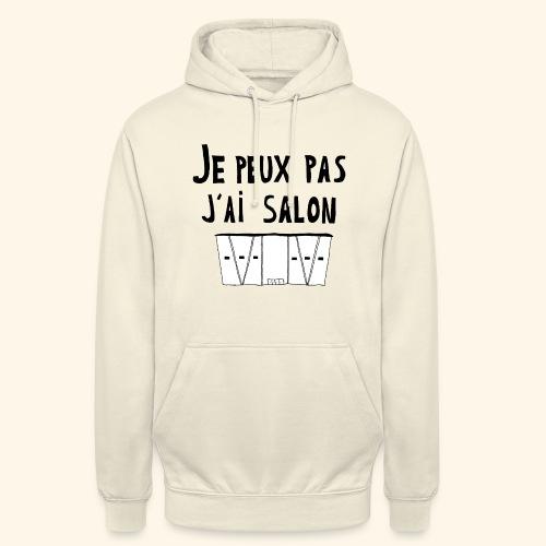 Je peux pas j'ai salon - Sweat-shirt à capuche unisexe