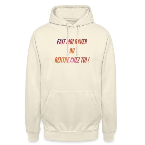 DES RAVES PLEINS LA TÊTE ! - Sweat-shirt à capuche unisexe