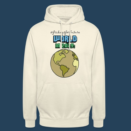 World in 2029 #fridaysforfuture #timetravelcontest - Unisex Hoodie