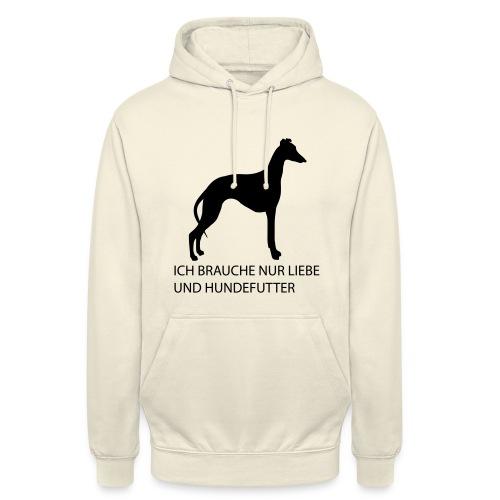 Brauche nur Liebe und Hundefutter - Unisex Hoodie