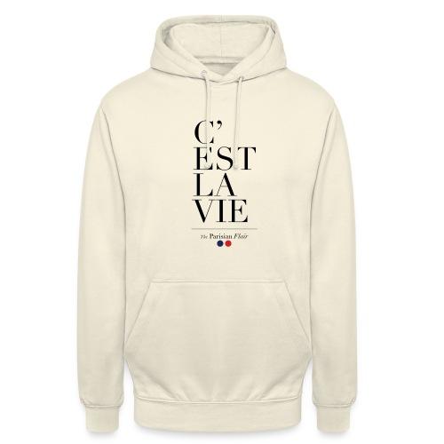 C est la Vie - Sweat-shirt à capuche unisexe