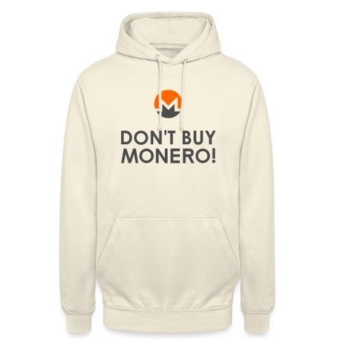 Don't Buy Monero! - Unisex Hoodie