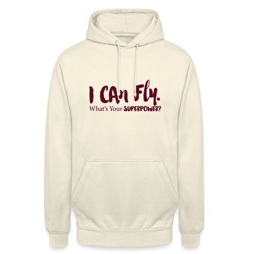 I can fly. Waht's your superpower? - Unisex Hoodie