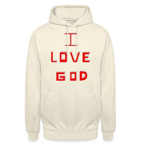 I LOVE GOD - Sudadera con capucha unisex