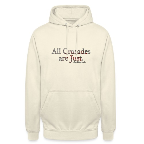 All Crusades Are Just. Alt.1 - Unisex Hoodie