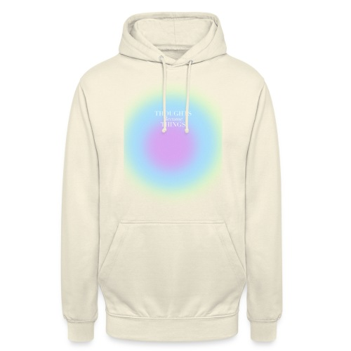 thoughts became things - Sudadera con capucha unisex