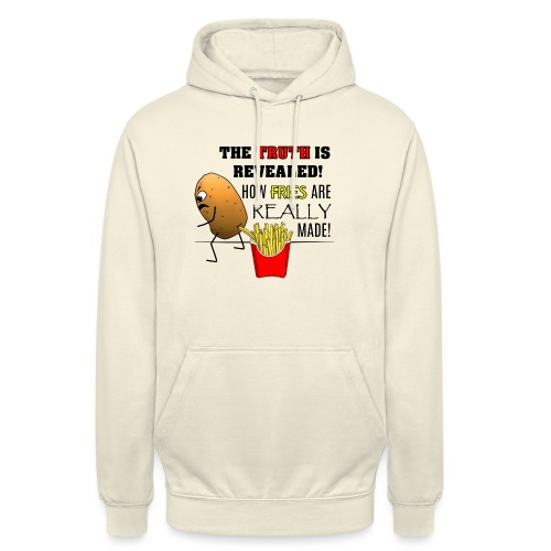 The truth about fries - Unisex Hoodie