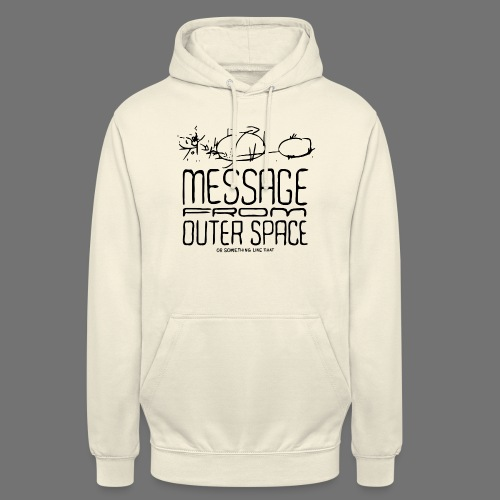 Message From Outer Space (black) - Unisex Hoodie