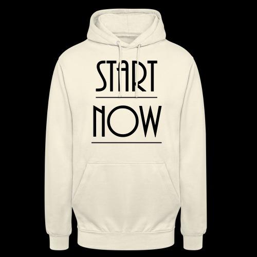 start now - Unisex Hoodie