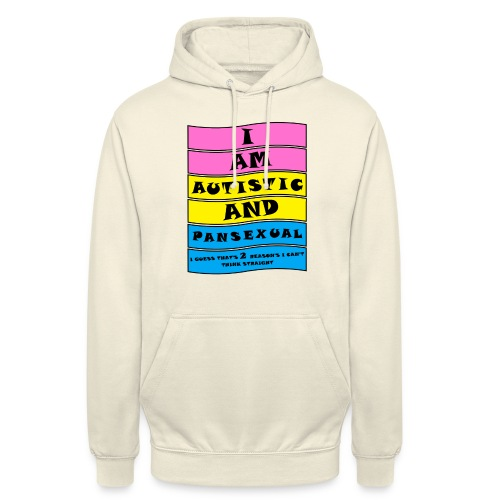 Autistic and Pansexual   Funny Quote - Unisex Hoodie