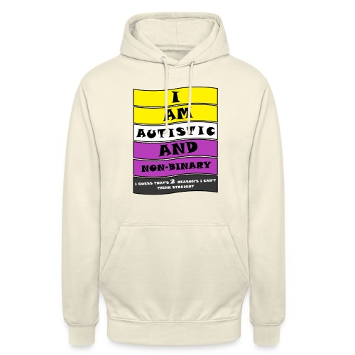 Autistic and Non-binary | Funny Quote - Unisex Hoodie