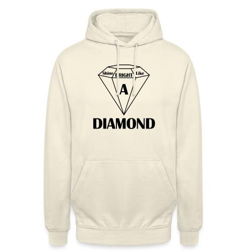 Shine bright like diamond - Unisex Hoodie