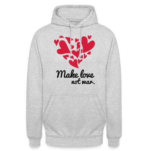 Make Love Not War T-Shirt - Unisex Hoodie