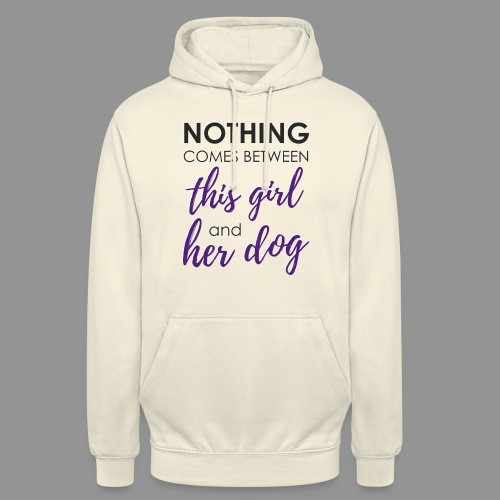 Nothing comes between this girl her and her dog - Unisex Hoodie