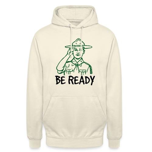 BE READY - Sweat-shirt à capuche unisexe