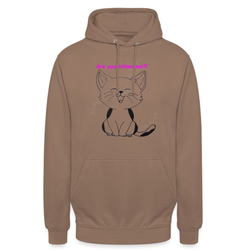 are you kitten me - Hoodie unisex