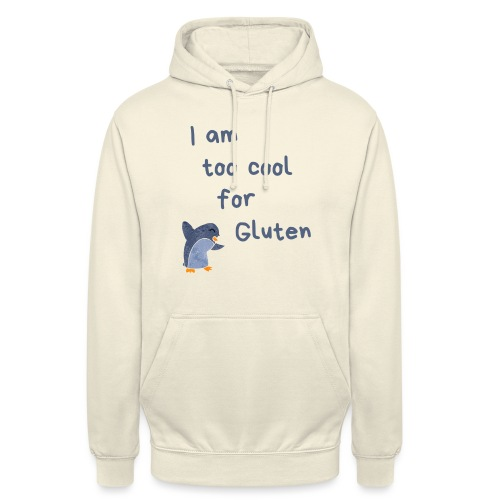 I am too cool for Gluten - Unisex Hoodie