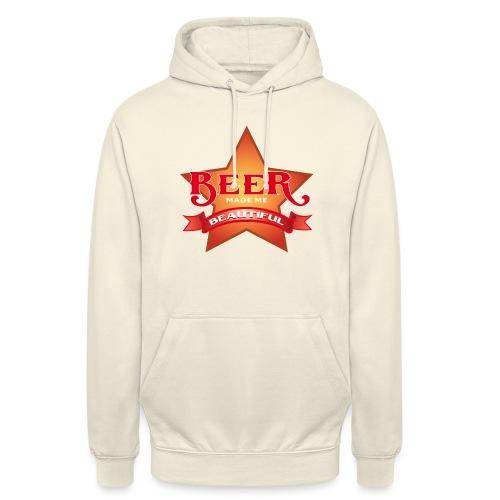 beer made me beautiful - Unisex Hoodie