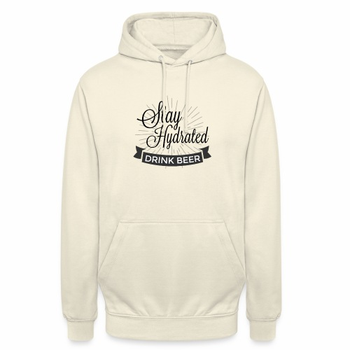 Stay Hydrated - Unisex Hoodie