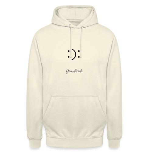 you decide - Sweat-shirt à capuche unisexe