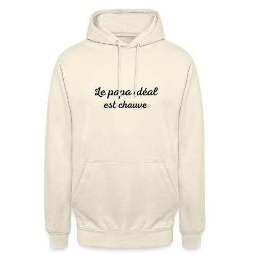 t-shirt fete des pères le papa idéal est chauve - Sweat-shirt à capuche unisexe