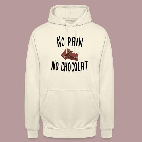 No pain no chocolat citation drôle - Sweat-shirt à capuche unisexe
