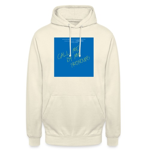 Call me by my pronouns - Unisex Hoodie
