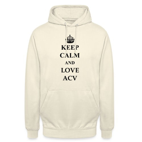 Keep Calm and Love ACV - Unisex Hoodie
