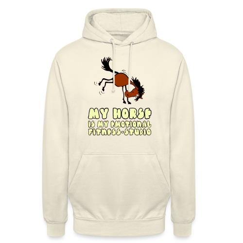 my horse is my emotional Fitness Studio - Unisex Hoodie