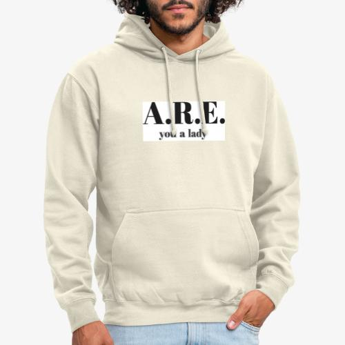 ARE you a lady - Unisex Hoodie