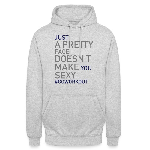 Just a pretty face... - Unisex Hoodie