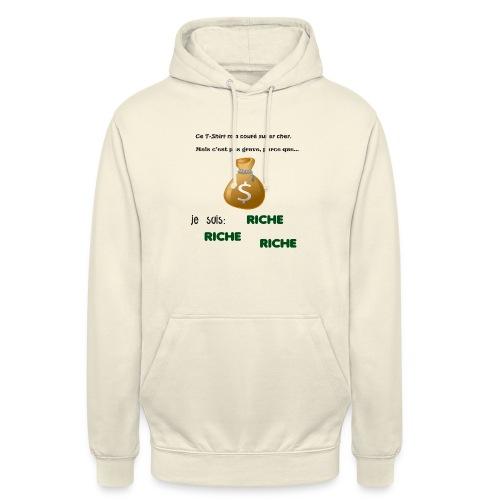 Je suis riche. - Sweat-shirt à capuche unisexe