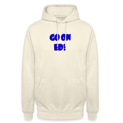 Go on Ed - Unisex Hoodie
