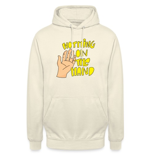 Nothing on the hand - Hoodie unisex