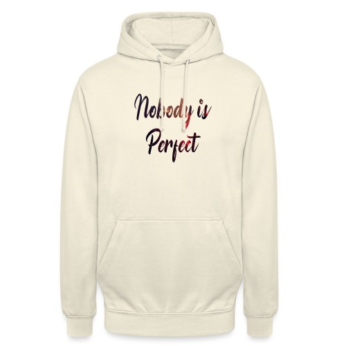 Nobody is Perfect - Unisex Hoodie