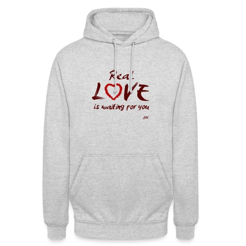 Real love is waiting for you - Sweat-shirt à capuche unisexe