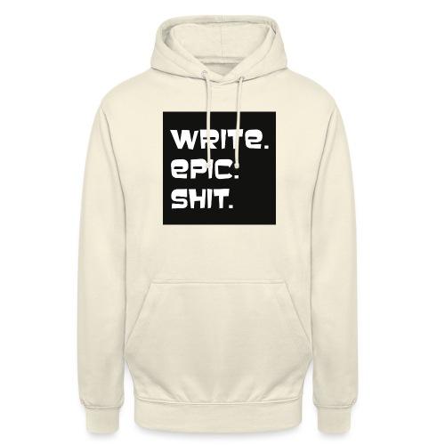 Write epic shit schwarz-weiß - Unisex Hoodie