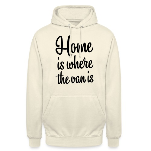 Home is where the van is - Autonaut.com - Unisex Hoodie