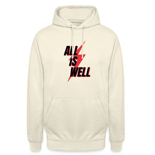 All is well - Sudadera con capucha unisex